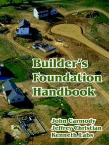 Builder's Foundation Handbook av Jeffrey Christian, Kenneth Labs og John Carmody (Heftet)