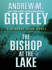 The Bishop at the Lake av Andrew M Greeley (Innbundet)