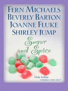 Sugar and Spice av Fern Michaels, Beverly Barton, Joanne Fluke og Shirley Jump (Innbundet)