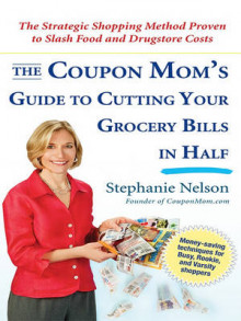 The Coupon Mom's Guide to Cutting Your Grocery Bills in Half av Stephanie Nelson (Innbundet)
