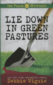 Lie Down in Green Pastures av Debbie Viguie (Innbundet)