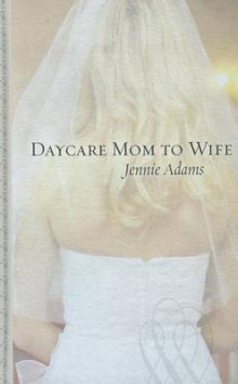 Daycare Mom to Wife av Jennie Adams (Innbundet)