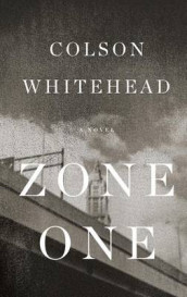 Zone One av Colson Whitehead (Innbundet)