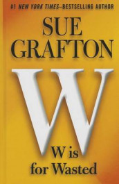W Is for Wasted av Sue Grafton (Innbundet)