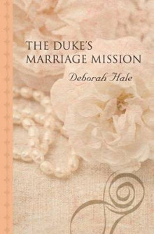 The Duke's Marriage Mission av Deborah Hale (Innbundet)