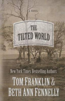 The Tilted World av Tom Franklin og Beth Ann Fennelly (Innbundet)