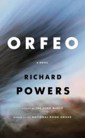 Orfeo av Richard Powers (Innbundet)