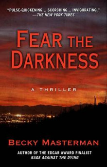 Fear the Darkness av Becky Masterman (Innbundet)