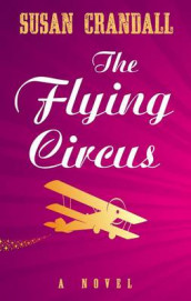 The Flying Circus av Susan Crandall (Innbundet)