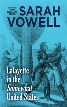 Lafayette in the Somewhat United States av Sarah Vowell (Innbundet)