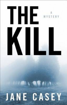 The Kill av Jane Casey (Innbundet)
