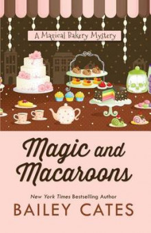 Magic and Macaroons av Bailey Cates (Heftet)