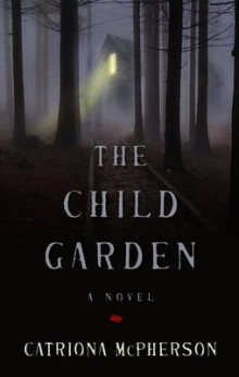 The Child Garden av Catriona McPherson (Innbundet)