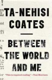 Between the World and Me av Ta-Nehisi Coates (Innbundet)