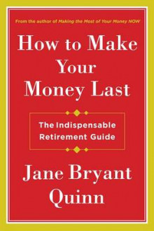 How to Make Your Money Last av Jane Bryant Quinn (Innbundet)