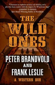 The Wild Ones av Peter Brandvold og Mrs Frank Leslie (Heftet)