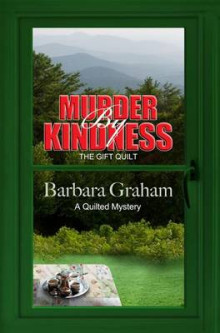 Murder by Kindness: The Gift Quilt av Barbara Graham (Heftet)