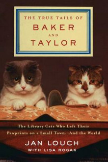 The True Tails of Baker and Taylor av Jan Louch og Lisa Rogak (Innbundet)