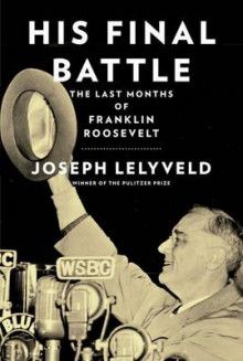 His Final Battle av Joseph Lelyveld (Innbundet)