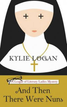 And Then There Were Nuns av Kylie Logan (Heftet)