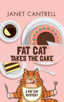 Fat Cat Takes the Cake av Janet Cantrell (Heftet)