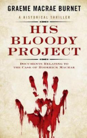 His Bloody Project av Graeme MacRae Burnet (Innbundet)