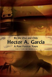 By the One and Only Hector A. Garcia a Poet Forever Yours av Hector A. Garcia (Heftet)