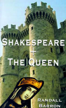 Shakespeare + the Queen av Randall F. Barron (Innbundet)