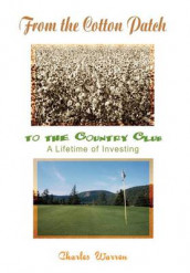 From the Cotton Patch to the Country Club av Charles Warren (Innbundet)