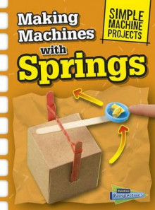 Making Machines with Springs (Simple Machine Projects) av Chris Oxlade (Heftet)