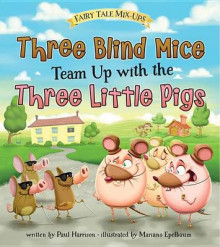 Three Blind Mice Team Up with the Three Little Pigs av Paul Harrison (Innbundet)