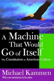 A Machine That Would Go of Itself av Michael Kammen (Heftet)