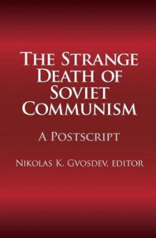 The Strange Death of Soviet Communism av Nikolas K. Gvosdev (Heftet)