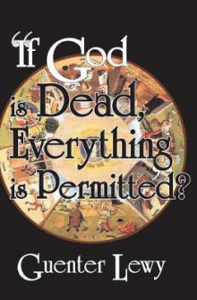 If God is Dead, Everything is Permitted? av Guenter Lewy (Innbundet)
