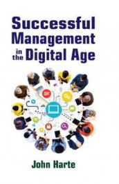 Successful Management in the Digital Age av John Harte (Innbundet)