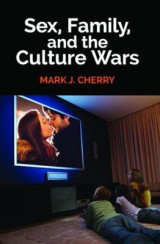 Omslag - Sex, Family, and the Culture Wars