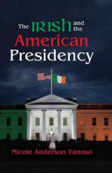 Omslag - The Irish and the American Presidency