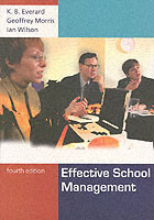 Effective School Management av K. B. Everard, Geoff Morris og Ian Wilson (Heftet)