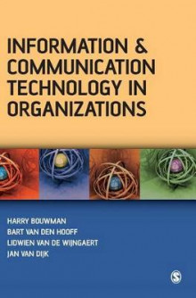 Information and Communication Technology in Organizations av Harry Bouwman, Lidwien van de Wijngaert, Bart Van den Hooff og Professor Jan A. G. M. Van Dijk (Innbundet)