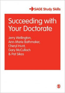 Succeeding with Your Doctorate av Jerry J. Wellington, Ann-Marie Bathmaker, Cheryl Hunt, Gary McCulloch og Pat Sikes (Heftet)