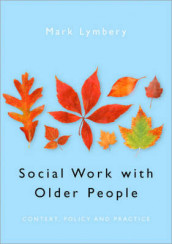 Social Work with Older People av Mark E. F. Lymbery (Heftet)