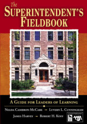 The Superintendent's Fieldbook av Nelda H. Cambron-McCabe, Luvern L. Cunningham, James J. Harvey og Robert H. Koff (Heftet)