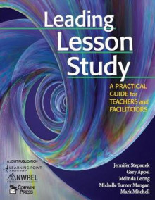 Leading Lesson Study av Mark Mitchell, Gary Appel, Michelle Turner Mangan, Melinda Leong og Jennifer Stepanek (Heftet)