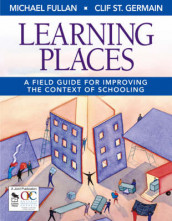 Learning Places av Michael Fullan og Clif St. Germain (Heftet)