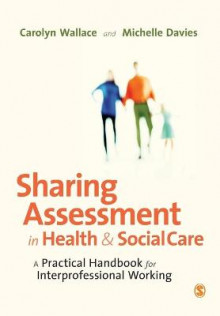 Sharing Assessment in Health and Social Care av Michelle Davies og Carolyn Wallace (Heftet)