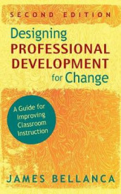 Designing Professional Development for Change av James A. Bellanca (Innbundet)