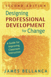 Designing Professional Development for Change av James A. Bellanca (Heftet)