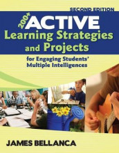 200+ Active Learning Strategies and Projects for Engaging Students' Multiple Intelligences av James A. Bellanca (Heftet)