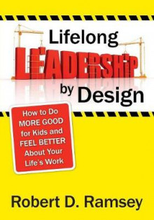 Lifelong Leadership by Design av Robert D. Ramsey (Heftet)