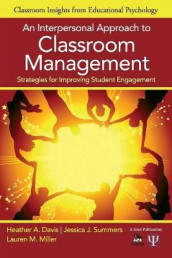 An Interpersonal Approach to Classroom Management av Heather A. Davis, Lauren M. Miller og Jessica J. Summers (Heftet)